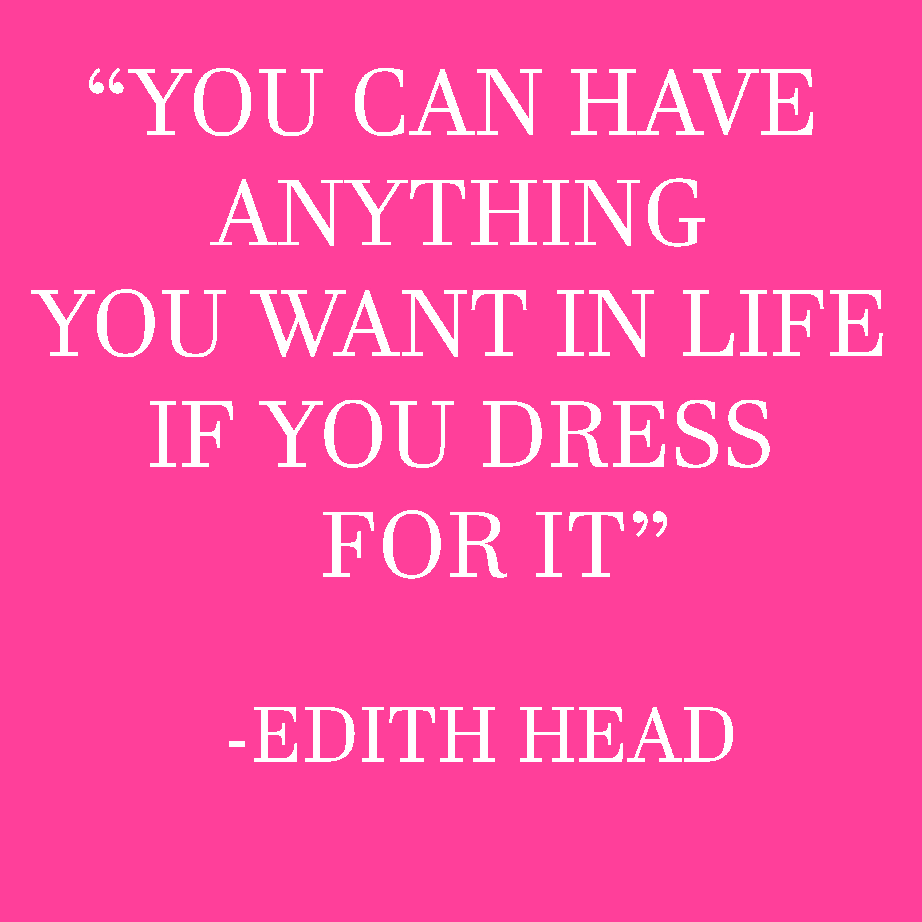 EDITH HEAD QUOTE